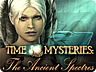 Time Mysteries:The Ancient Spectres